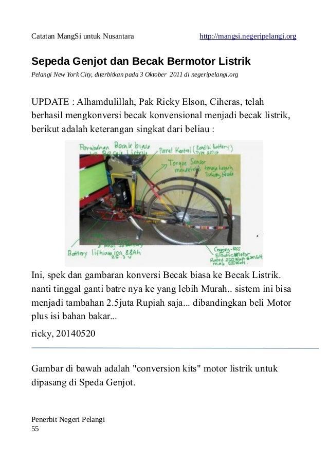 Catatan MangSi untuk Nusantara http://mangsi.negeripelangi.org Sepeda Genjot dan Becak Bermotor Listrik Pelangi New York C...