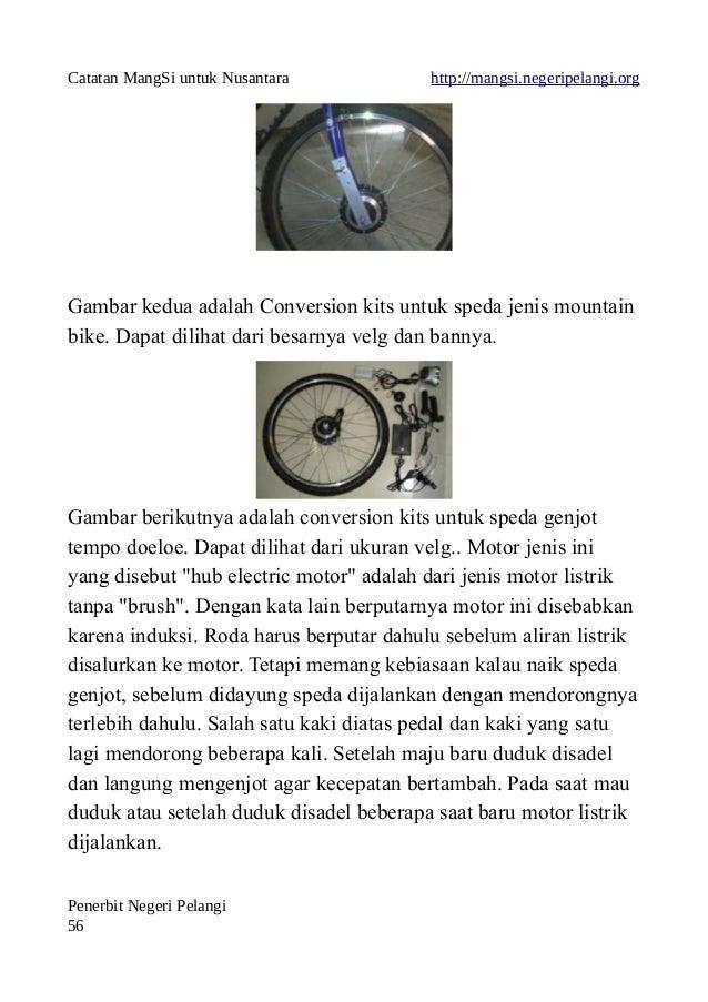 Catatan MangSi untuk Nusantara http://mangsi.negeripelangi.org Gambar kedua adalah Conversion kits untuk speda jenis mount...
