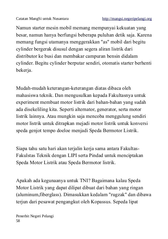 Catatan MangSi untuk Nusantara http://mangsi.negeripelangi.org Namun starter mesin mobil memang mempunyai kekuatan yang be...