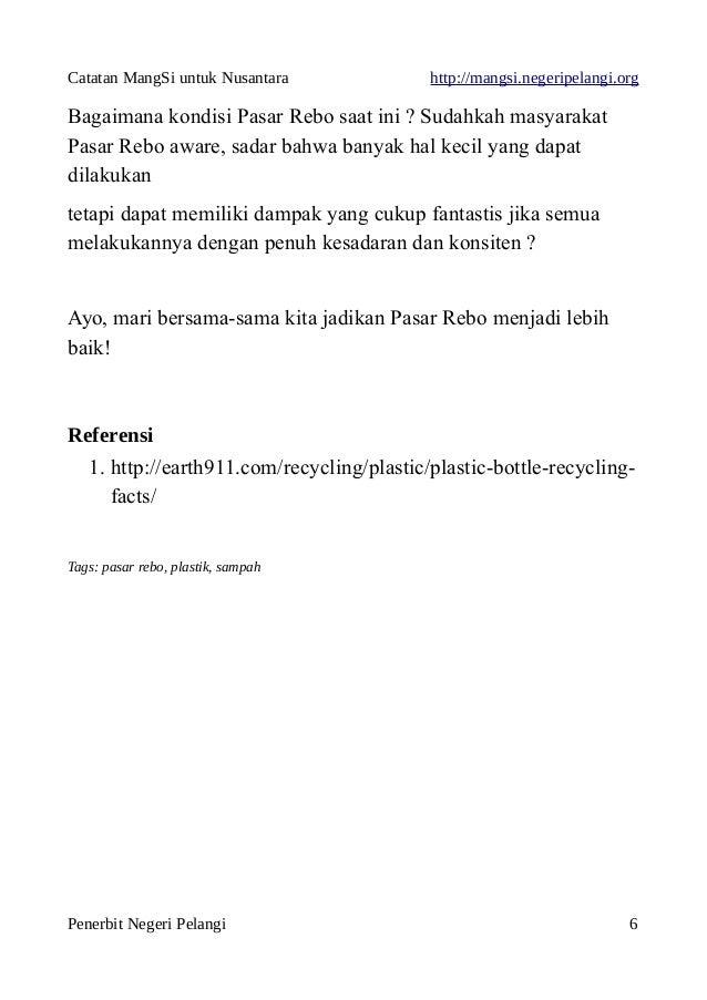 Catatan MangSi untuk Nusantara http://mangsi.negeripelangi.org Bagaimana kondisi Pasar Rebo saat ini ? Sudahkah masyarakat...