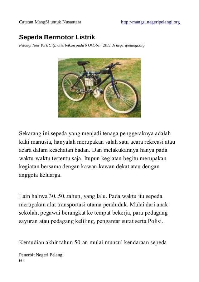 Catatan MangSi untuk Nusantara http://mangsi.negeripelangi.org Sepeda Bermotor Listrik Pelangi New York City, diterbitkan ...