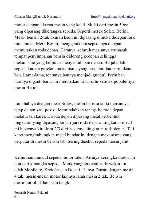 Catatan MangSi untuk Nusantara http://mangsi.negeripelangi.org motor dengan ukuran mesin yang kecil. Mulai dari mesin 50cc...