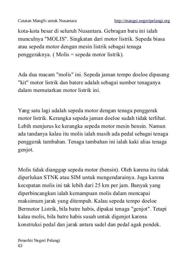 Catatan MangSi untuk Nusantara http://mangsi.negeripelangi.org kota-kota besar di seluruh Nusantara. Gebragan baru ini ial...