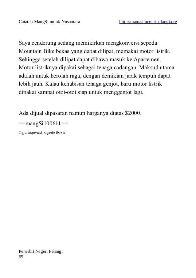 Catatan MangSi untuk Nusantara http://mangsi.negeripelangi.org Saya cenderung sedang memikirkan mengkonversi sepeda Mounta...