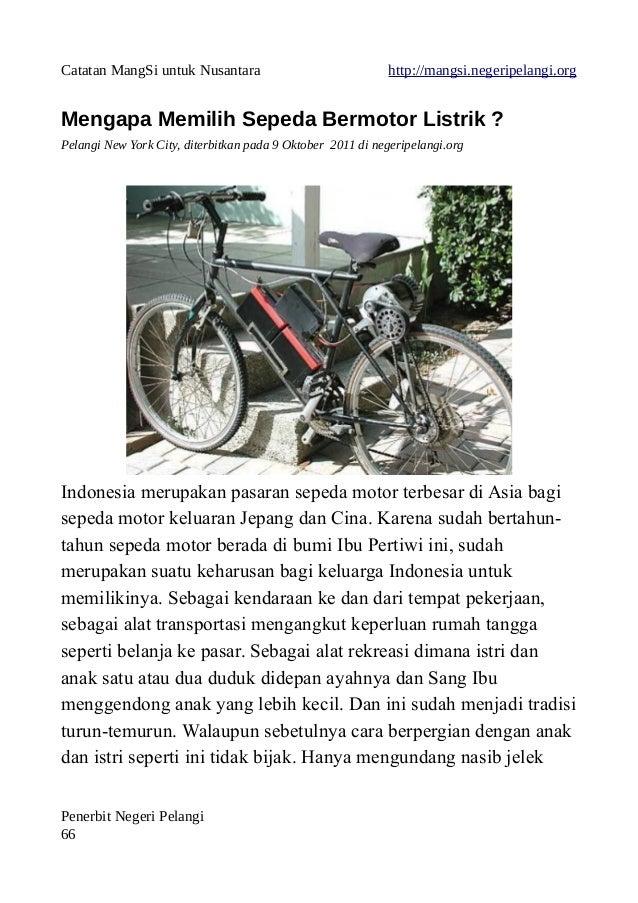 Catatan MangSi untuk Nusantara http://mangsi.negeripelangi.org Mengapa Memilih Sepeda Bermotor Listrik ? Pelangi New York ...