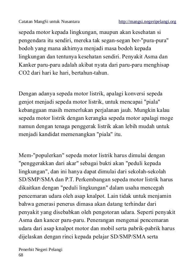 Catatan MangSi untuk Nusantara http://mangsi.negeripelangi.org sepeda motor kepada lingkungan, maupun akan kesehatan si pe...