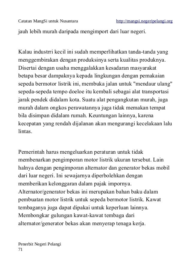Catatan MangSi untuk Nusantara http://mangsi.negeripelangi.org jauh lebih murah daripada mengimport dari luar negeri. Kala...