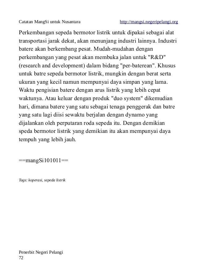 Catatan MangSi untuk Nusantara http://mangsi.negeripelangi.org Perkembangan sepeda bermotor listrik untuk dipakai sebagai ...