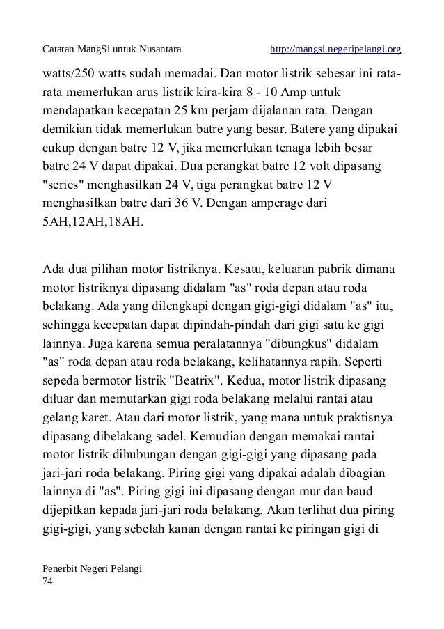 Catatan MangSi untuk Nusantara http://mangsi.negeripelangi.org watts/250 watts sudah memadai. Dan motor listrik sebesar in...
