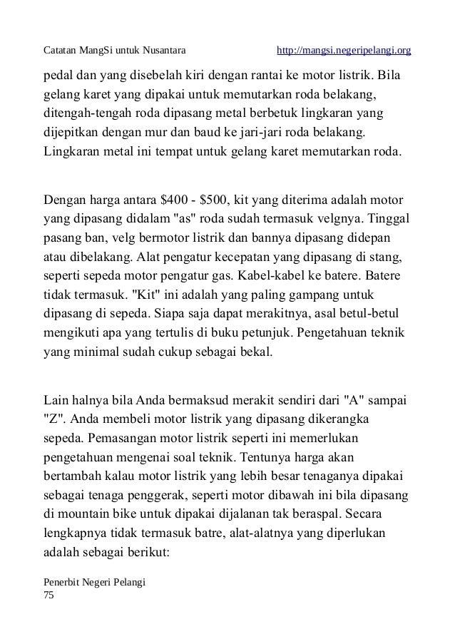 Catatan MangSi untuk Nusantara http://mangsi.negeripelangi.org pedal dan yang disebelah kiri dengan rantai ke motor listri...