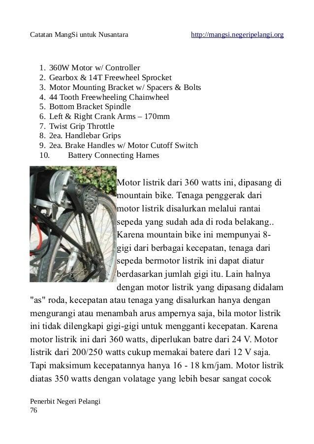 Catatan MangSi untuk Nusantara http://mangsi.negeripelangi.org 1. 360W Motor w/ Controller 2. Gearbox & 14T Freewheel Spro...