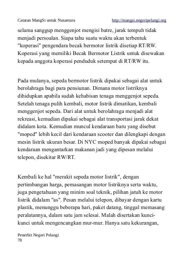 Catatan MangSi untuk Nusantara http://mangsi.negeripelangi.org selama sanggup menggenjot mengisi batre, jarak tempuh tidak...