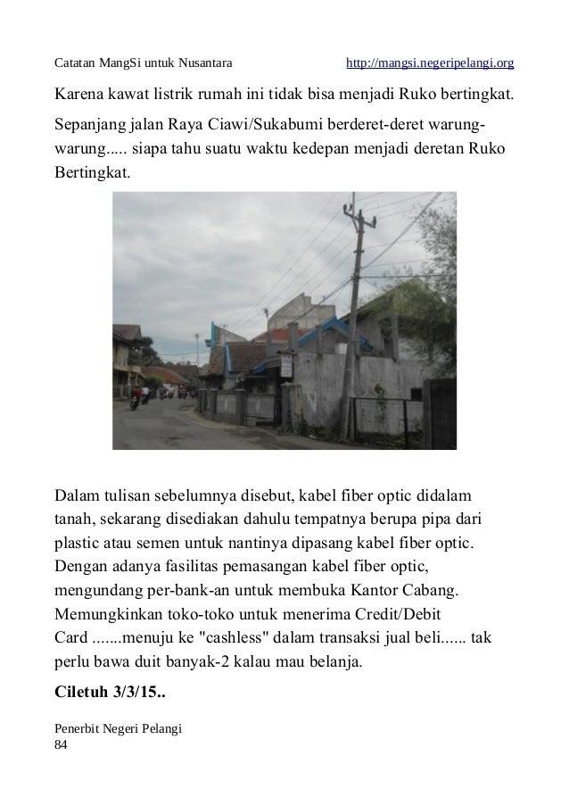 Catatan MangSi untuk Nusantara http://mangsi.negeripelangi.org Karena kawat listrik rumah ini tidak bisa menjadi Ruko bert...