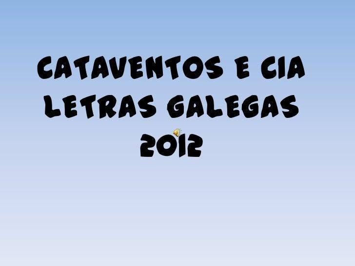 CATAVENTOS E CIALETRAS GALEGAS      2012