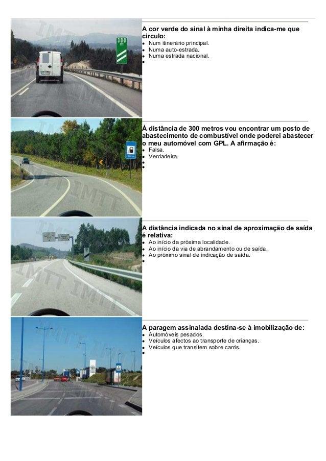 A cor verde do sinal à minha direita indica-me que circulo: Num itinerário principal. Numa auto-estrada. Numa estrada naci...