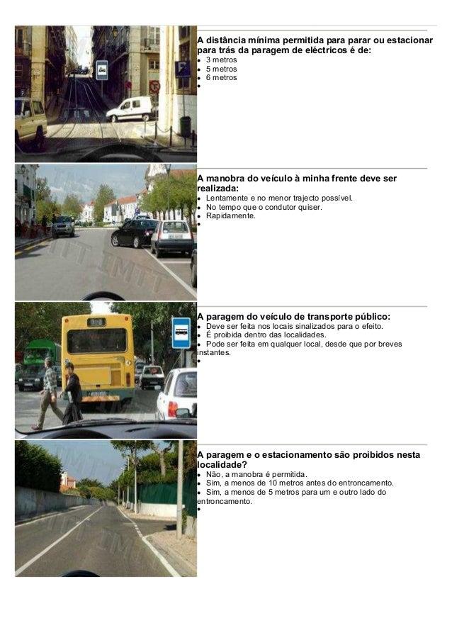 A distância mínima permitida para parar ou estacionar para trás da paragem de eléctricos é de: 3 metros 5 metros 6 metros ...