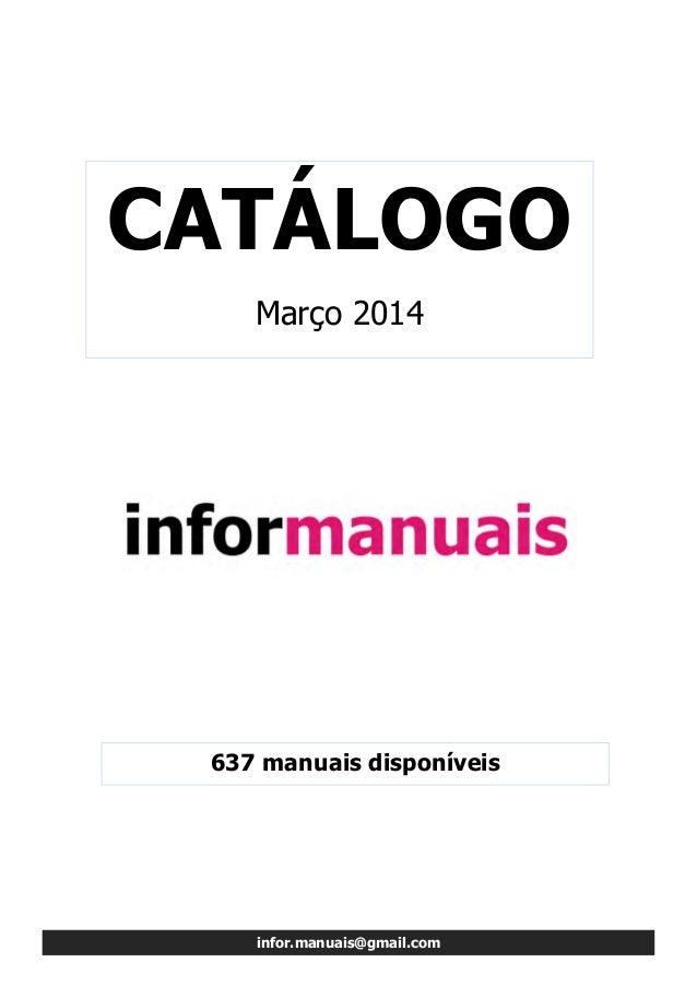 infor.manuais@gmail.com 637 manuais disponíveis CATÁLOGO Março 2014