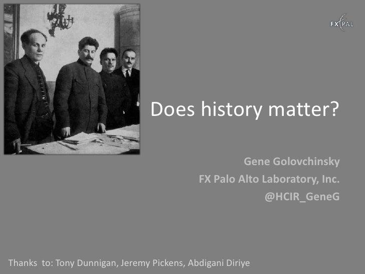 Does history matter?                                                     Gene Golovchinsky                                ...