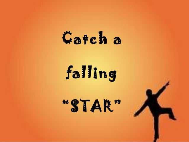 "Catch a falling ""STAR"""