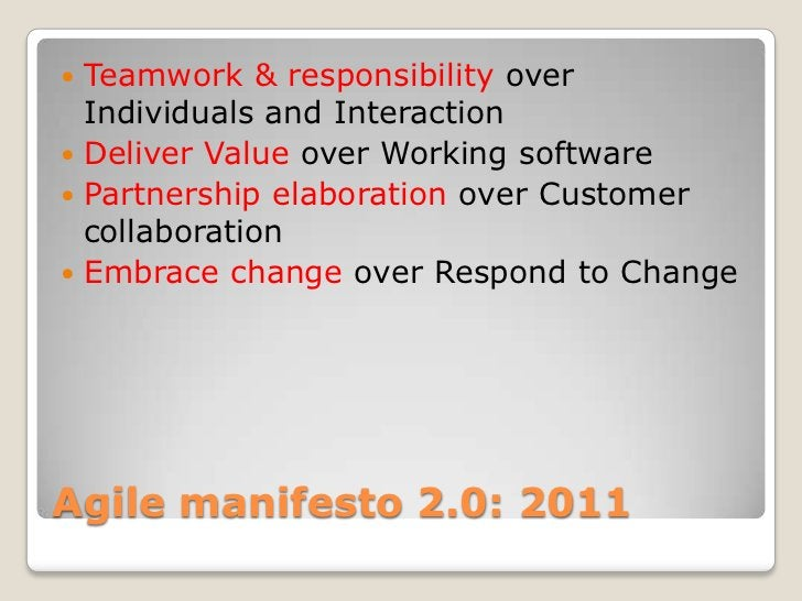  Teamwork & responsibility over  Individuals and Interaction Deliver Value over Working software Partnership elaboratio...