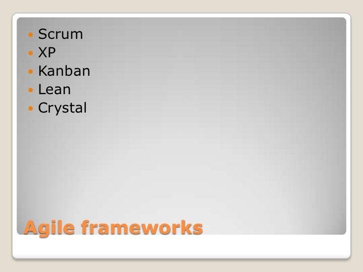   Scrum   XP   Kanban   Lean   CrystalAgile frameworks