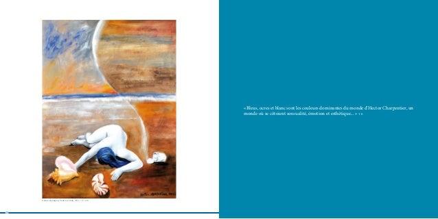 « Bleus, ocres et blanc sont les couleurs dominantes du monde d'Hector Charpentier, un                                    ...