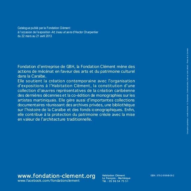 Catalogue publié par la Fondation Clémentà l'occasion de l'exposition Art, beau et sens d'Hector Charpentierdu 22 mars au ...
