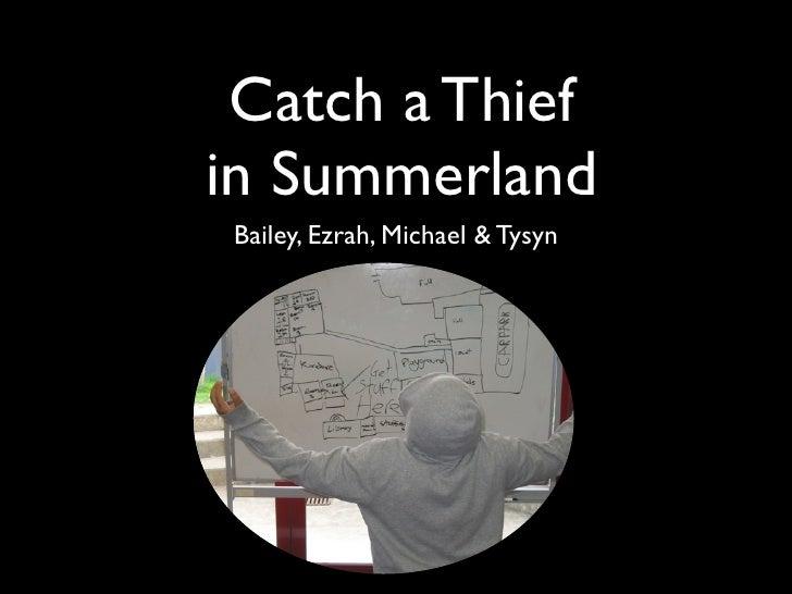 Catch a Thief in Summerland Bailey, Ezrah, Michael & Tysyn