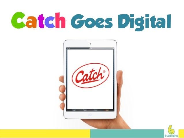 Catch Goes Digital