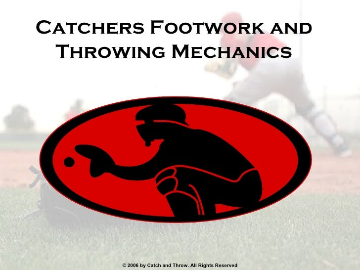 Catchers Footwork and Throwing Mechanics