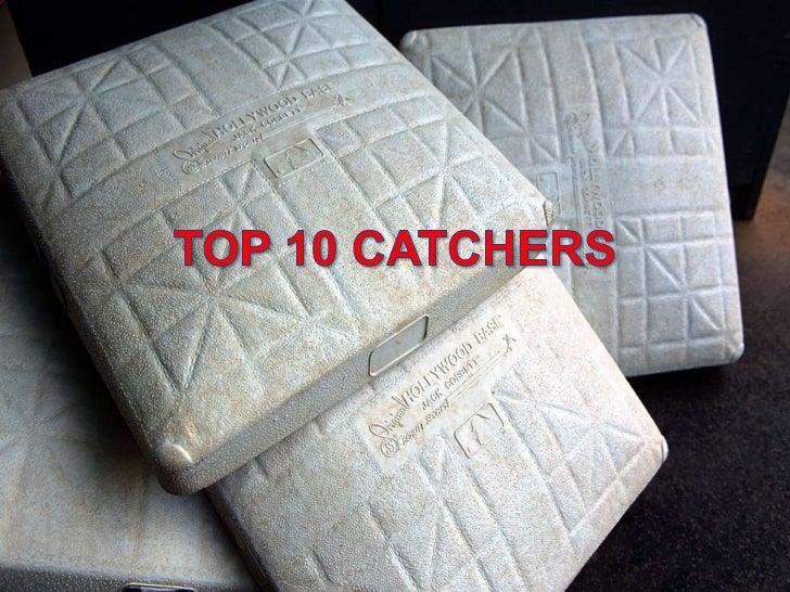 TOP 10 CATCHERS<br />