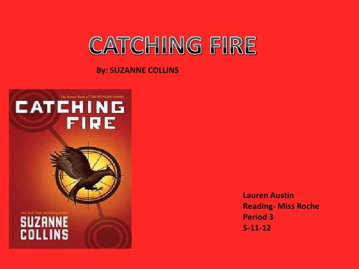 By: SUZANNE COLLINS                      Lauren Austin                      Reading- Miss Roche                      Perio...