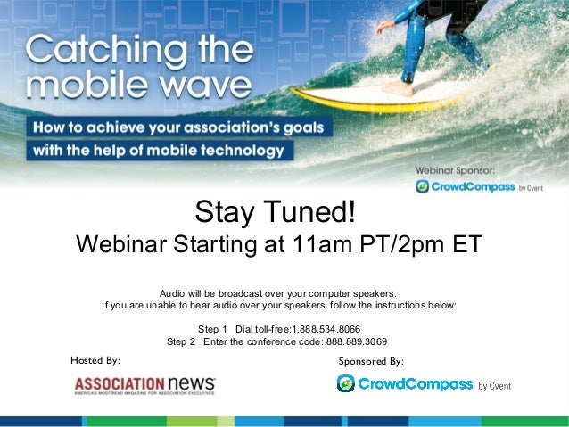 Stay Tuned! Webinar Starting at 11am PT/2pm ET                   Audio will be broadcast over your computer speakers.     ...