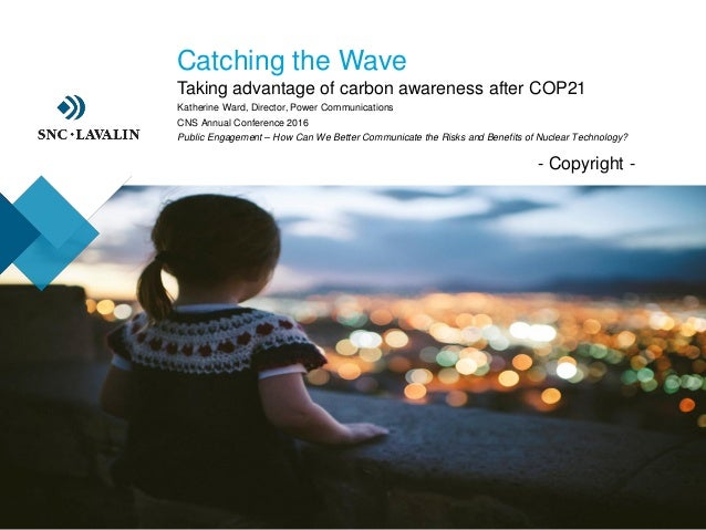 ›- Copyright - ›Catching the Wave ›Taking advantage of carbon awareness after COP21 Katherine Ward, Director, Power Commun...
