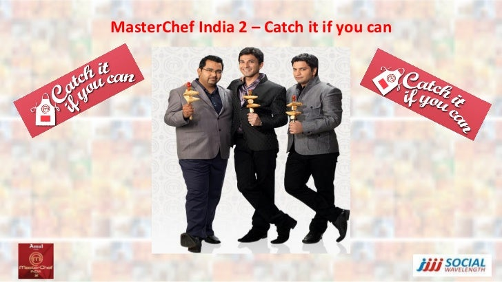 MasterChef India 2 – Catch it if you can
