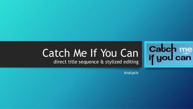 catch me if you can analysis essay