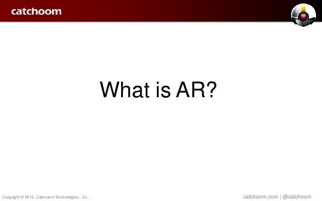 Catchoom Augmented Reality insights July 2013 Slide 3