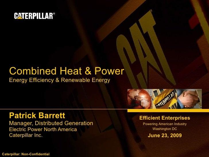 Combined Heat & Power     Energy Efficiency & Renewable Energy         Patrick Barrett                        Efficient En...