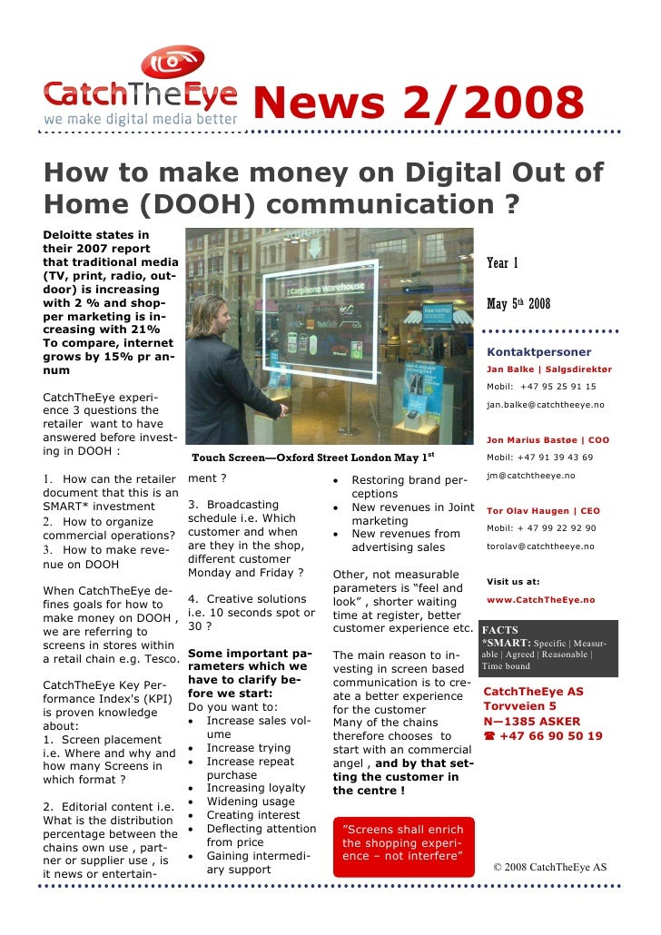 News 2/2008 How to make money on Digital Out of Home (DOOH) communication ? Deloitte states in their 2007 report that trad...