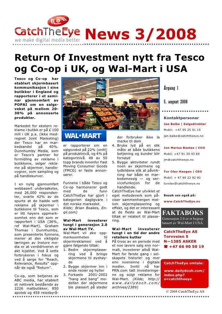 News 3/2008 Return Of Investment nytt fra Tesco og Co-op i UK, og Wal-Mart i USA Tesco og Co-op har etablert skjermbasert ...