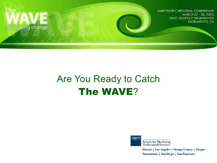 Are You Ready to Catch The WAVE ?