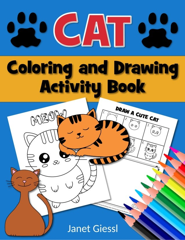 Cat Coloring and Drawing Activity Book By Janet Giessl