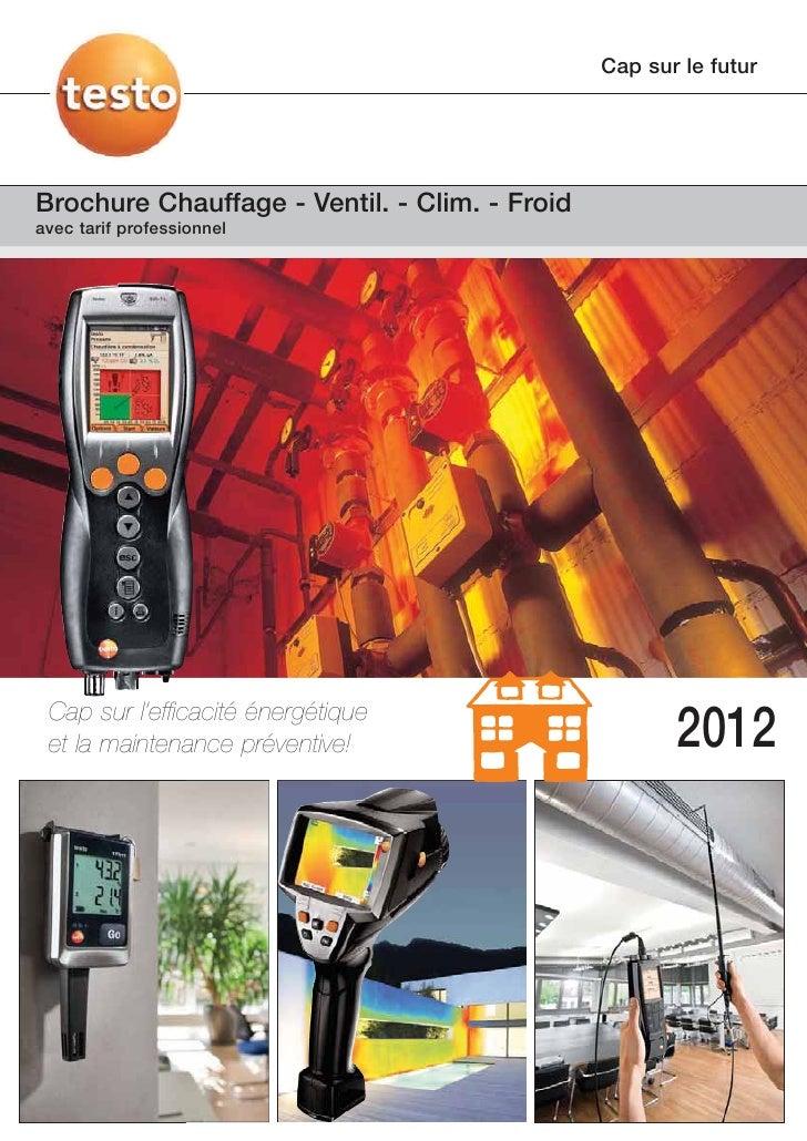 Cap sur le futurBrochure Chauffage - Ventil. - Clim. - Froidavec tarif professionnel Cap sur l'efficacité énergétique et l...
