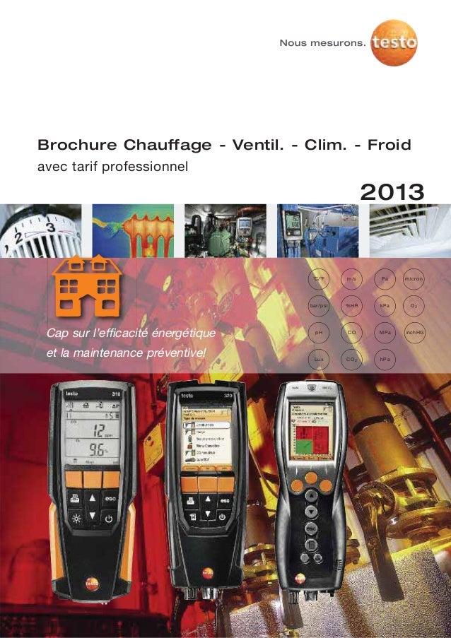 Brochure Chauffage - Ventil. - Clim. - Froidavec tarif professionnelm/s%HRCOCO2°C/°Fbar/psipHLuxmicronO2PakPaMPahPainch HG...