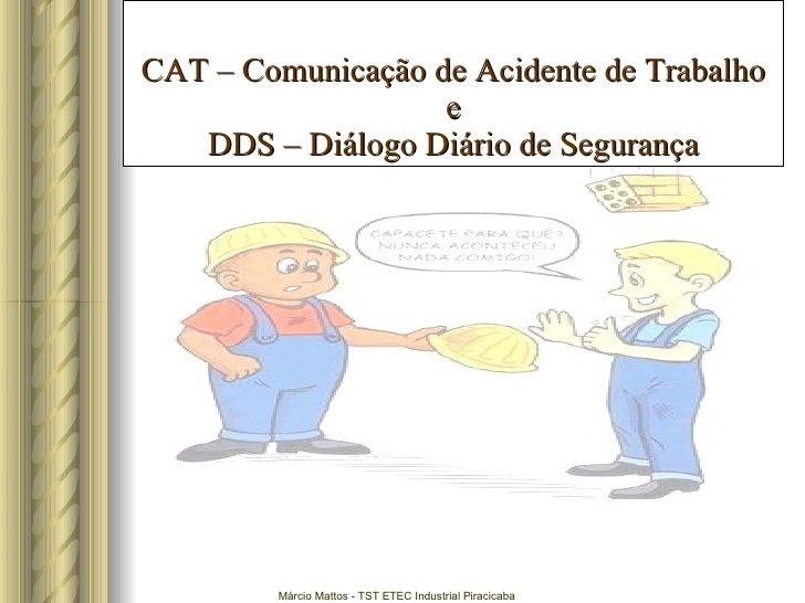 CAT – Comunicação de Acidente de Trabalho e DDS – Diálogo Diário de Segurança