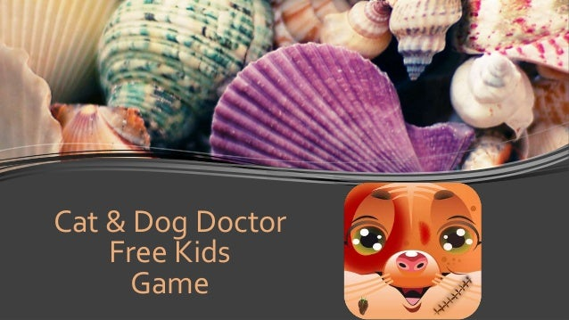 Cat & Dog Doctor Free Kids Game