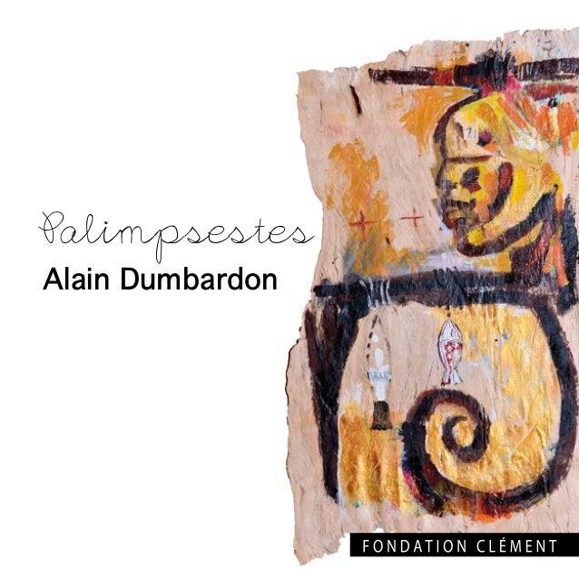 Alain Dumbardon Palimpsestes