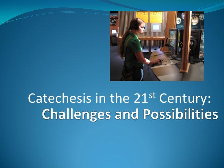 Catechesis in the 21st Century: