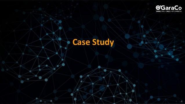 © Copyright OGaraCo 2018 Case Study 4