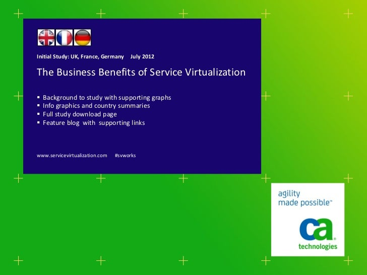 Initial Study: UK, France, Germany    July 2012The Business Benefits of Service Virtualization   Background to study with...